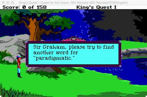 "Sir Graham, please try to find another word for ""pardigmatic"", (Eugen Pfister / King's Quest SCI-Version / 13.07.2016)."