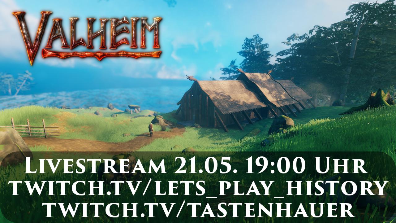 Ankündigung zum Valheim-Stream: Livestream 21.05. 19:00 Uhr